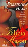 Forbidden Heart, Felicia Mason and Kensington Publishing Corporation Staff, 1583140506