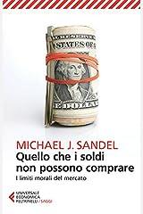 Quello che i soldi non possono comprare: I limiti morali del mercato (Italian Edition) Kindle Edition