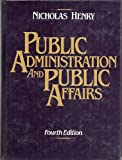 Public Administration and Public Affairs, Henry, Nicholas L., 0137373392