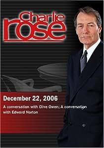 Charlie Rose with Clive Owen; Edward Norton (December 22, 2006)