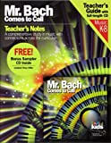 Mr. Bach Comes to Call [With Teacher's Guide] (Classical Kids)