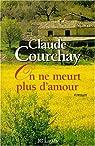 On ne meurt plus d'amour par Courchay
