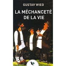 La Méchanceté de la vie (Lettres d'ailleurs) (French Edition)