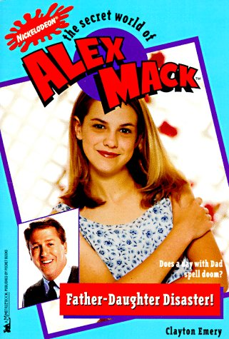 Father Daughter Disaster The Secret World Of Alex Mack 16  Alex Mack