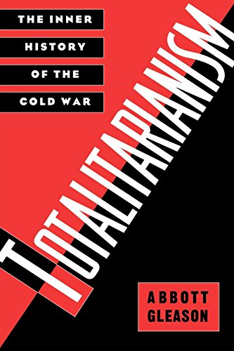 Totalitarianism: The Inner History of the Cold War