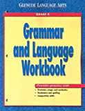 Grammar and Language Workbook, Glencoe McGraw-Hill Staff, 0078205395