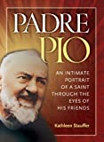 Padre Pio, Kathleen Stauffer, 1585956376