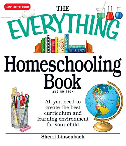 The Everything Homeschooling Book: All you need to create the best curriculum