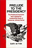 Prelude to the Presidency, Gary M. Fink, 0313220557