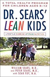 Dr. Sears' L.E.A.N. Kids: A Total Health Program for Children Ages 6-12