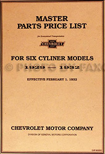 FULLY ILLUSTRATED 1929 1930 1931 1932 CHEVROLET CAR & TRUCK 6 CYL. MASTER PARTS IDENTIFICATION MANUAL - CATALOG - GUIDE - Part Numbers, Model Years, Illustrations ()