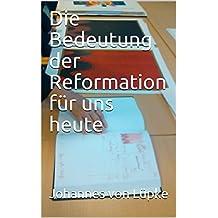 Die Bedeutung der Reformation für uns heute (Lutherische Nachrichten 1801) (German Edition)