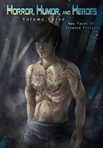 Horror, Humor, and Heroes Volume 3 - New Faces of Science Fiction