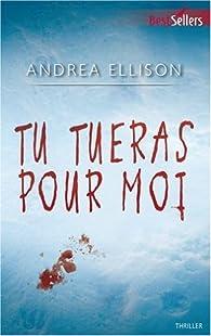 Tu tueras pour moi par Andrea Ellison