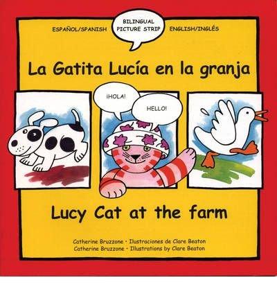 Download Lucy Cat at the Farm: La Gatita Lucia En La Granja (Lucy Cat S.) (Paperback)(English / Spanish) - Common ebook