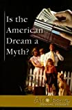 Is the American Dream a Myth?, Kate Burns, 0737734930