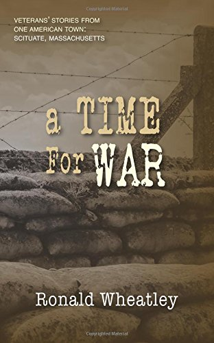 A Time for War: Veterans' Stories from One American Town: Scituate, Massachusetts