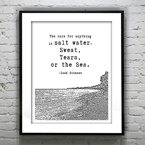 Arvier Inspirational Quote The Cure for Anything is Salt Water Sweat Tears or The Sea Poster Art Print Pop Art