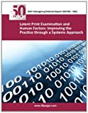 Latent Print Examination and Human Factors: Improving the Practice Through a Systems Approach, nist, 1494296179
