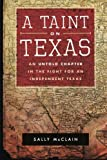A Taint on Texas, Sally Mcclain, 1491825855