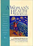 A Woman's Health Journal: A Personal Record of Vital Health and Medical Information