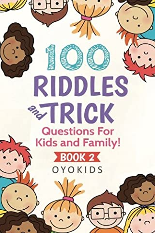 100 Riddles and Trick Questions for Kids & Family (Riddles Book) (Volume 2) - Kids And Family