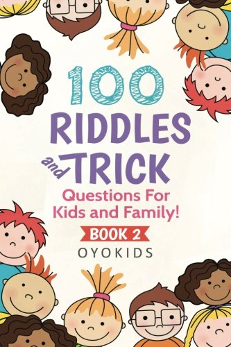 100 Riddles and Trick Questions for Kids & Family (Riddles Book) (Volume 2)