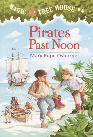 Pirates Past Noon - Book #4 of the Magic Tree House