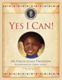 img - for Yes I Can: Stories That Inspire Our Youth to Realize That All Dreams Are Possible. book / textbook / text book