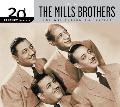 The Best Of The Mills Brothers 20th Century Masters The Millennium Collection (The Best Of The Mills Brothers)