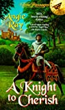 A Knight to Cherish, Angie Ray, 0515125679