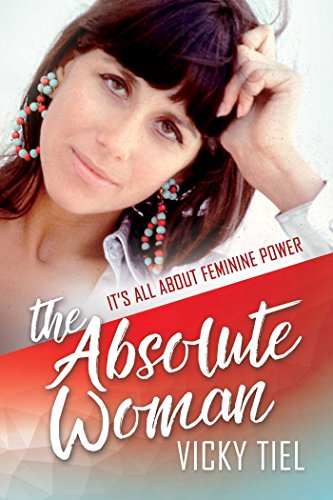 (The Absolute Woman: It's All About Feminine Power)