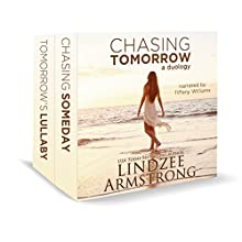 Chasing Tomorrow Box Set: Chasing Someday, Tomorrow's Lullaby Audiobook by Lindzee Armstrong Narrated by Tiffany Williams
