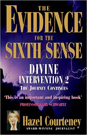 The Evidence for the Sixth Sense: Divine Intervention 2 - The Journey Continues