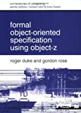 Formal Object Oriented Specification Using Object-Z, Roger Duke and Gordon Rose, 0333801237