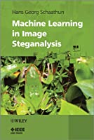 Machine Learning in Image Steganalysis Front Cover