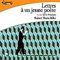 Lettres à un jeune poète | Livre audio Auteur(s) : Rainer Maria Rilke Narrateur(s) : Denis Podalydès
