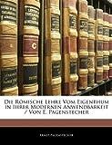 Die Römische Lehre Vom Eigenthum in Ihrer Modernen Anwendbarkeit / Von E Pagenstecher, Ernst Pagenstecher, 1144113466