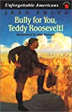 Bully for You, Teddy Roosevelt!, Jean Fritz, 0613017498