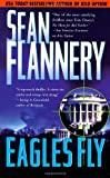 Eagles Fly, Sean Flannery, 0812538897