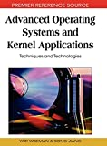 Advanced Operating Systems and Kernel Applications: Techniques and Technologies