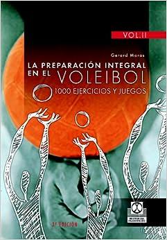 Book's Cover of PREPARACIÓN INTEGRAL EN EL VOLEIBOL.1000 Ejercicios y juegos, LA (3 Vol.) (Deportes) (Español) Tapa blanda – 13 septiembre 2005