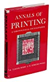 img - for Annals of Printing: A Chronological Encyclopaedia from the Earliest Times to 1950 book / textbook / text book