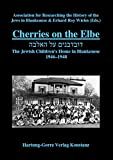 img - for Cherries on the Elbe. The Jewish Children's Home in Blankenese 1946-1948 book / textbook / text book