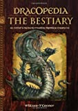 img - for Dracopedia The Bestiary: An Artist's Guide to Creating Mythical Creatures by William O'Connor (2013-05-24) book / textbook / text book