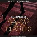 A Song from Dead Lips Hörbuch von William Shaw Gesprochen von: Cameron Stewart