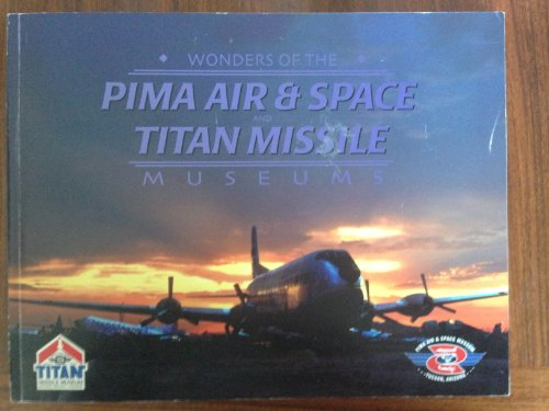 Wonders Of The Pima Air & Space and Titan Missile Museums - Air Space Museum