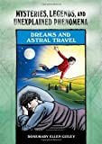 Dreams and Astral Travel, Rosemary Ellen Guiley, 0791093875