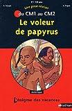 Le voleur de papyrus : Du CM1 au CM2