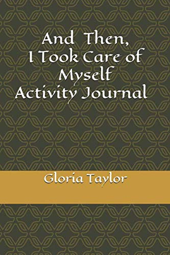Books : And Then, I Took Care of Myself